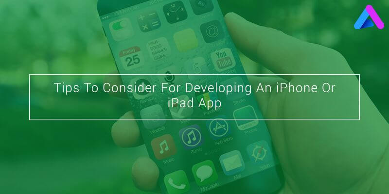 Tips-To-Consider-For-Developing-An-iPhone-Or-iPad-App