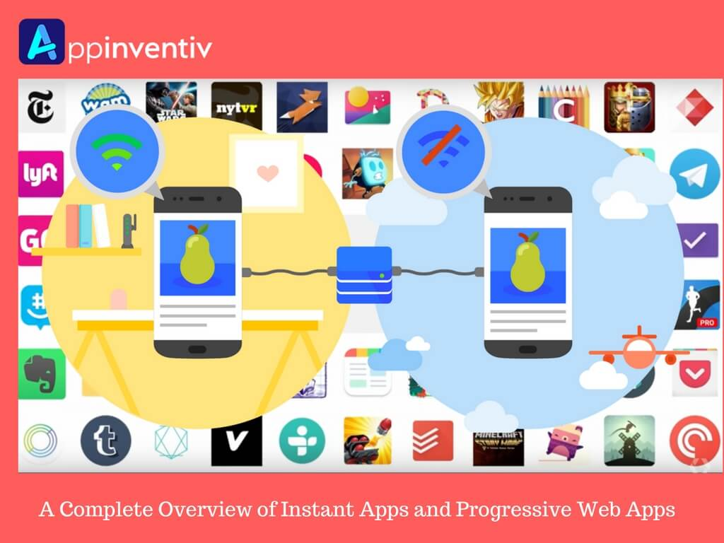 Instant Apps and Progressive Web Apps