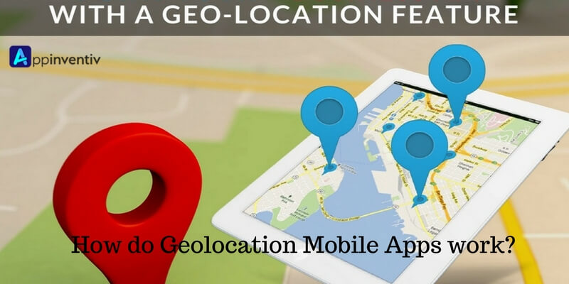 How do Geolocation Mobile Apps work