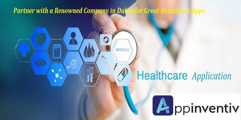 79047e590d Partner with a Renowned Company in Dubai for Great Healthcare Apps