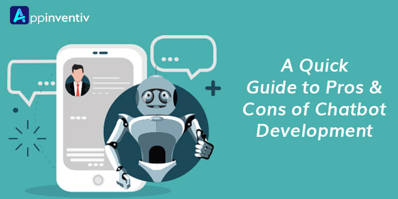 pros & cons of chatbot development