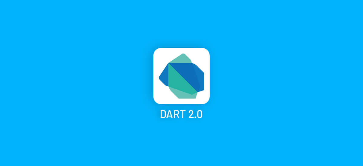 Dart Version 2.0 is Available Now See What's New for Flutter App Developers