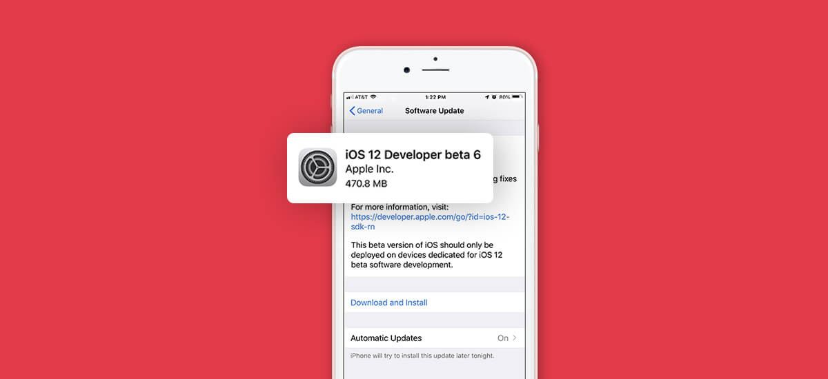 iOS 12 Developer Beta 6 is Now Available for Download