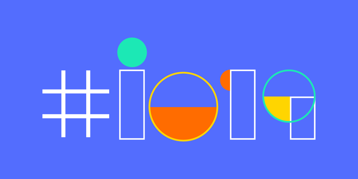 Google IO 2019 Here's Everything You'll Be Excited About