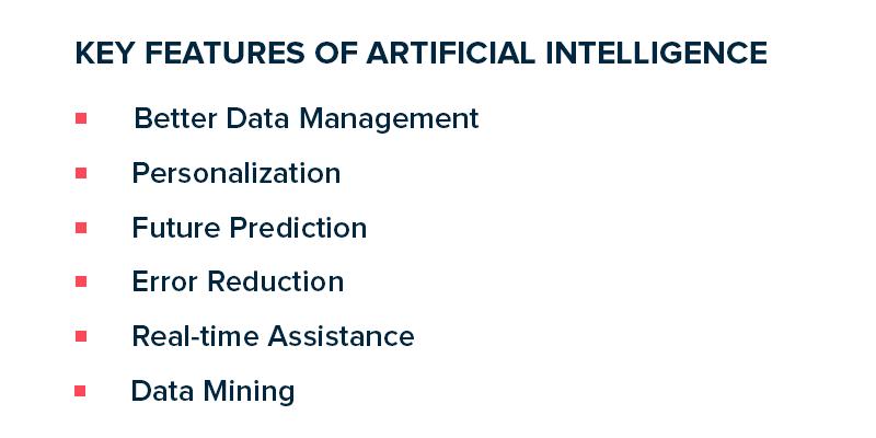 Key Features of Artificial Intelligence