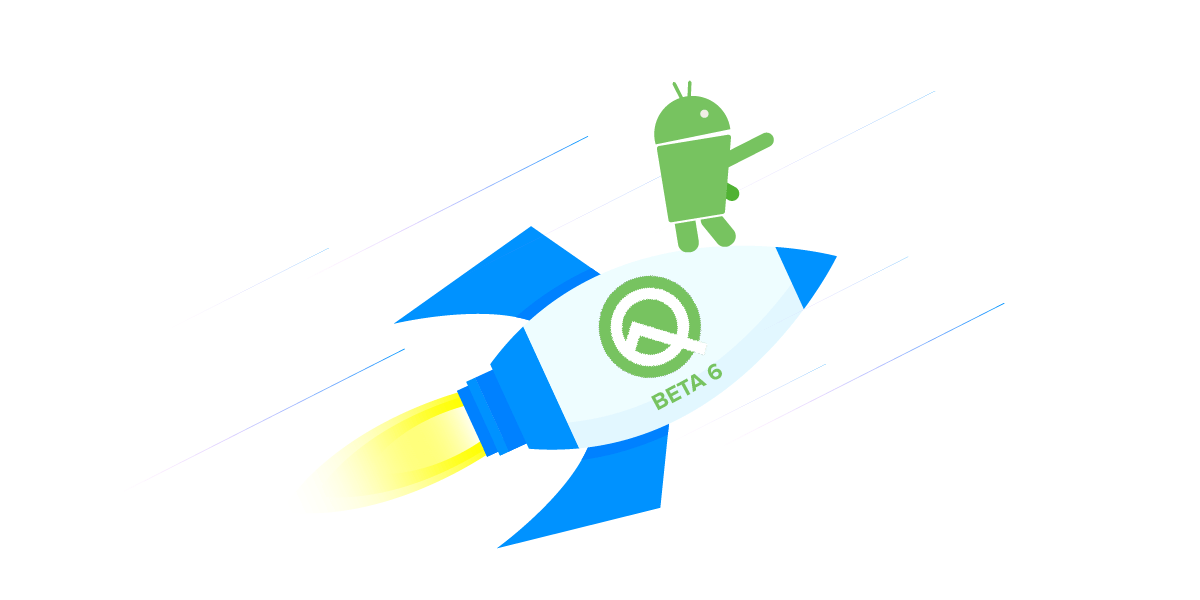 Google releases Android Q Beta 6 with last-minute updates