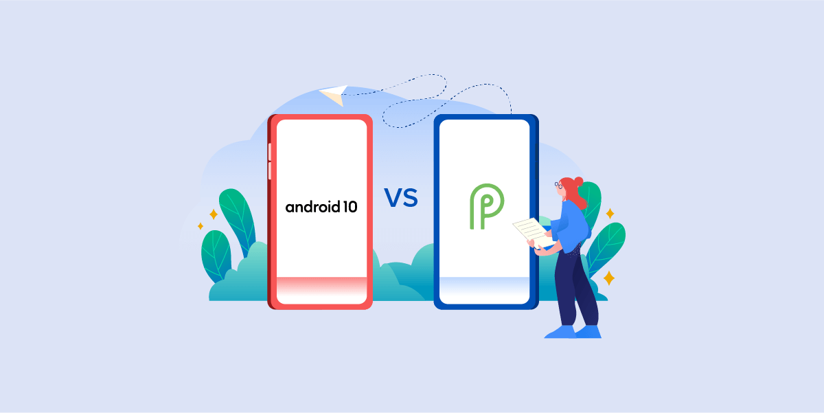 Android 10 vs Android 9 The Differences and Comparison
