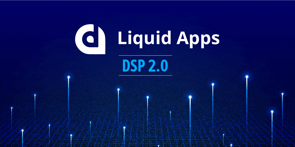 LiquidApps Launches DSP 2.0 on DAPP Network With Tons of New Features