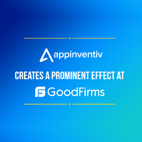 Appinventiv's Mobile App Development Strategies Create A Prominent Effect at GoodFirms