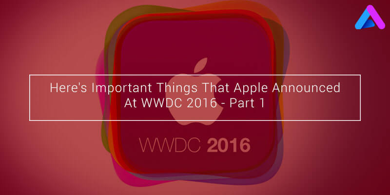 WWDC 2016 Announcements