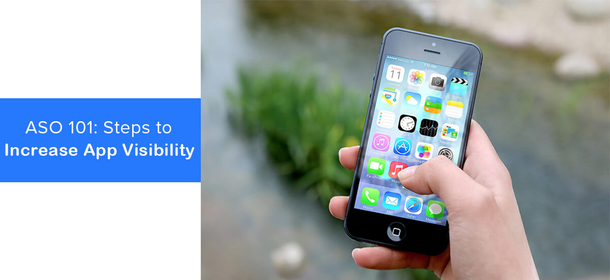 ASO 101: Steps to Increase App Visibility