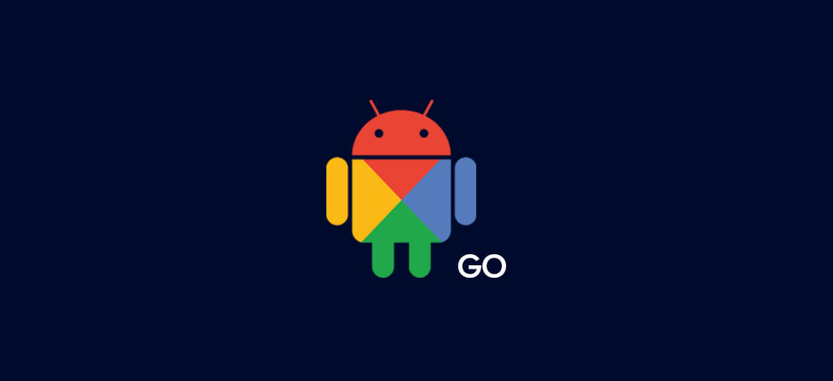 How to Develop Android Go App & How is it Different From Regular Android