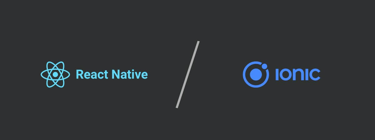 React Native vs Ionic Which is The Best Framework