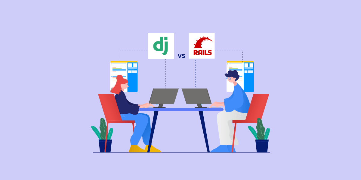 Django Vs Ruby on Rails - Which Framework is Best for 2020