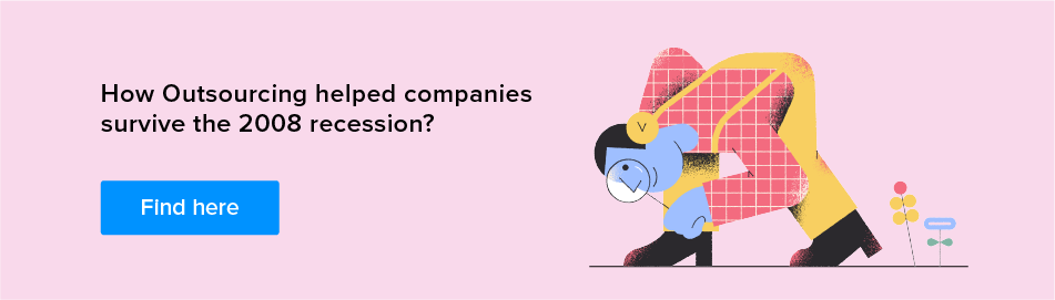 find how outsourcing helped companies survive the 2008 recession