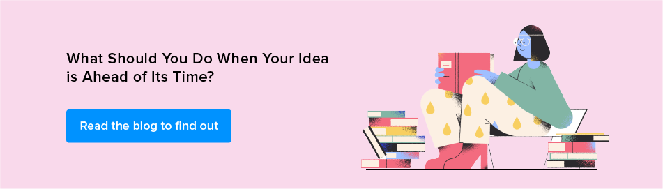 what to do when your idea is ahead of its time