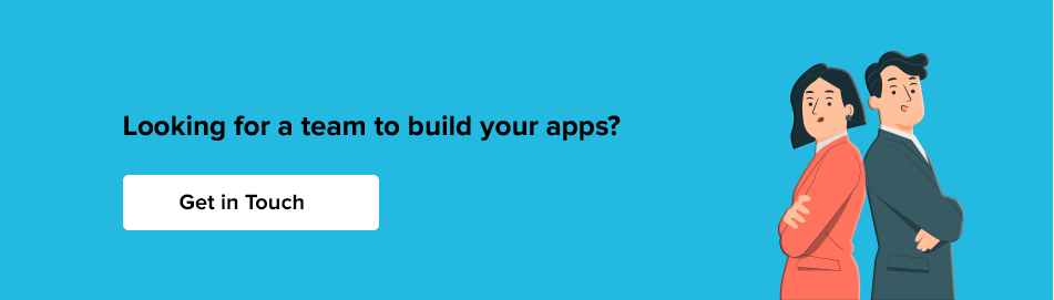Looking for a team to build your apps