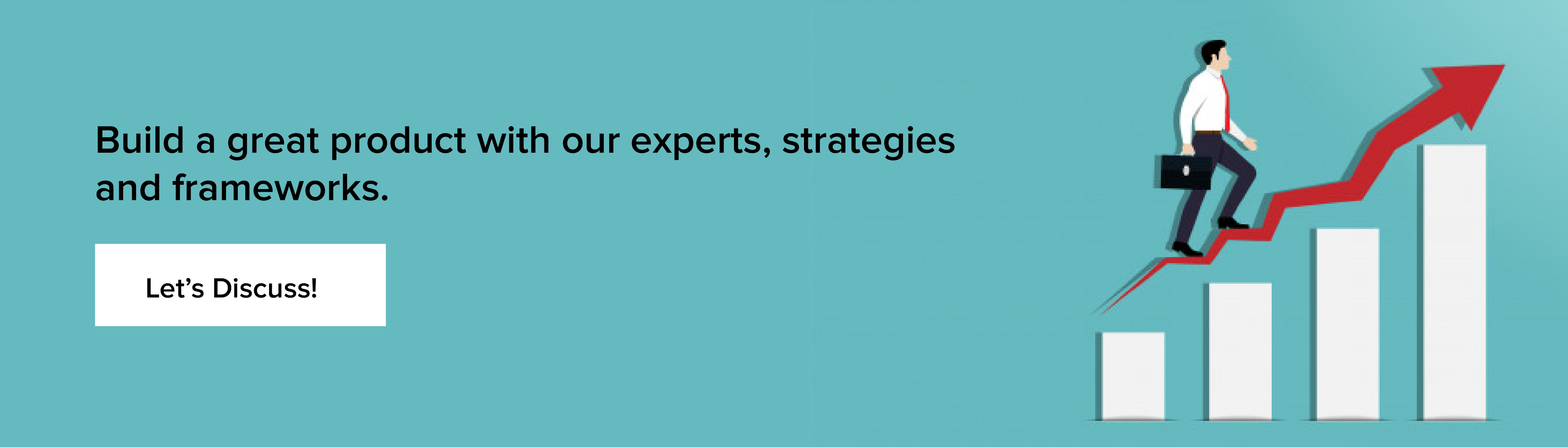 Build a great product with our experts